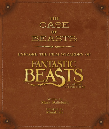 A Case of Beasts – Explore the Film Wizardry of Fantastic Beasts and Where to Find Them