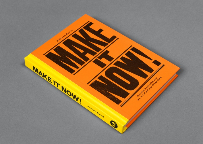 Anthony Burrill Make It Now!