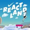 Reactland