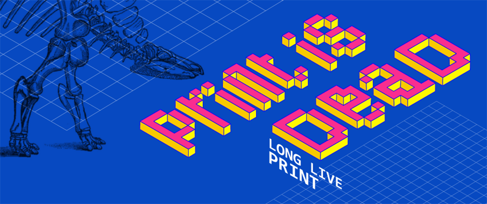 Print_is_dead