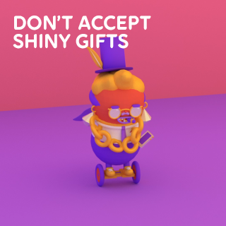 Dont_Accept_Shiny_Gifts_320_02a