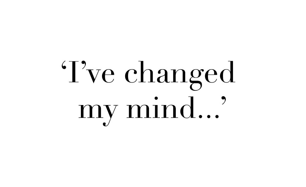Ive-changed-my-mind
