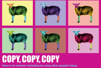 Mark Earls' Copy, Copy, Copy: How to Do Smarter Marketing by Using Other People's Ideas