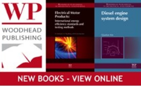 Woodhead Publishing launches 'Electrical Motor Products: International Energy Efficiency Standards and Testing Methods' and 'Diesel Engine System Design' books