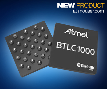 Mouser Now Shipping the Atmel SmartConnect BTLC1000 Module