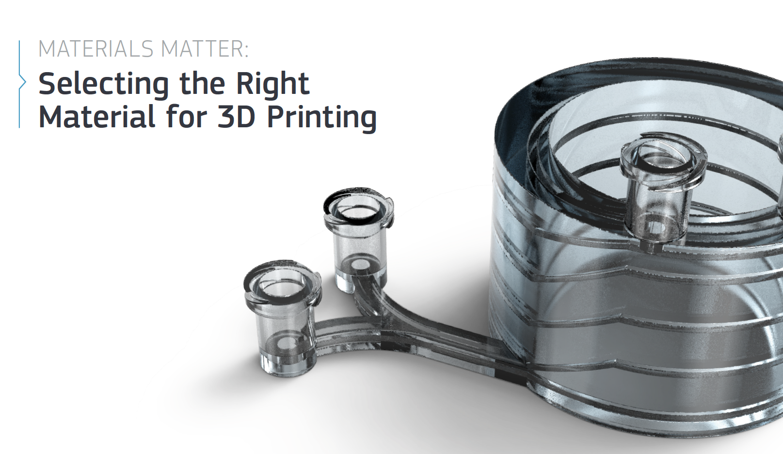 Selecting the right material for 3D printing