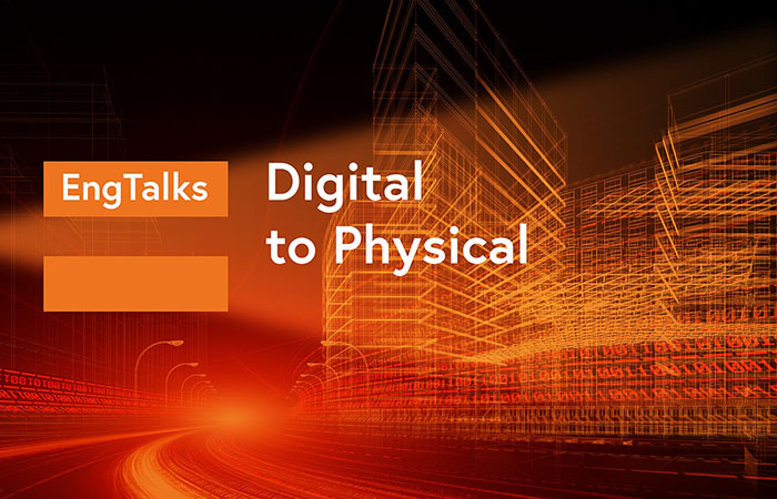 IET EngTalks: Digital to Physical