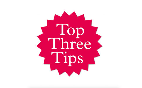 Top Three Tips