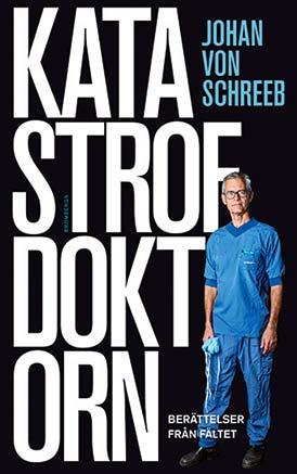 Johan von Schreebs bok 'Katastrofdoktorn'.