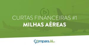 VÍDEO | Curtas financeiras #1: vantagens dos cartões de crédito com milhas aéreas