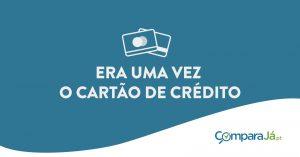 VÍDEO | Era uma vez… o cartão de crédito