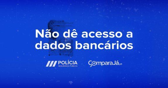 PSP e ComparaJá.pt | Não dê acesso a dados bancários