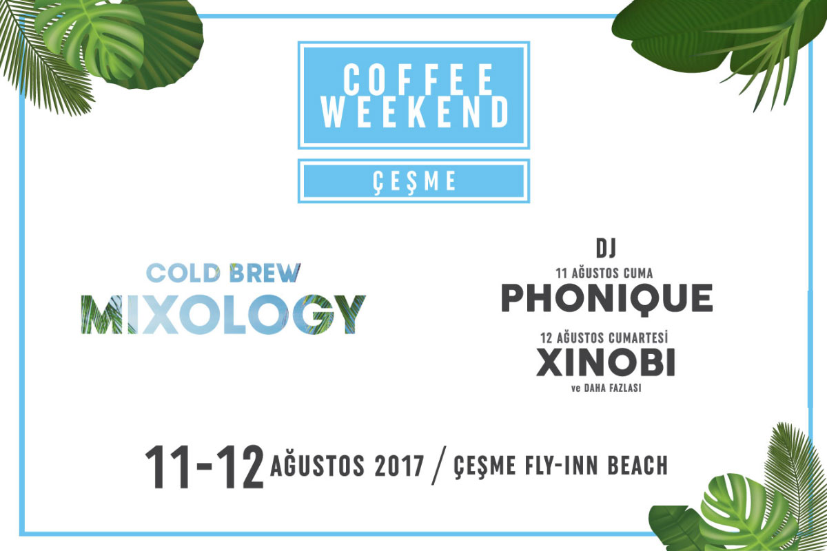 Coffee Weekend Bu Haftasonu Çeşme'de!