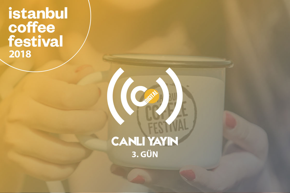 İstanbul Coffee Festival 2018 - 3. Gün [Canlı Yayın]