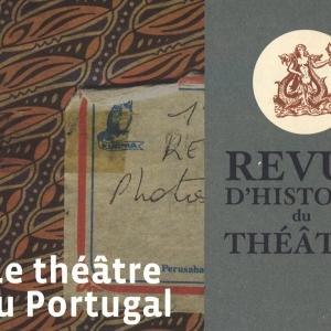 Revue d'Histoire du Théâtre : Scènes portugaises XXe-XXIe siècles : des contemporanéités en résonance avec le passé