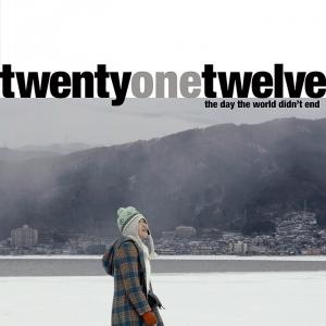 Twenty-One-Twelve – the day the world didn't end, de Marco Martins