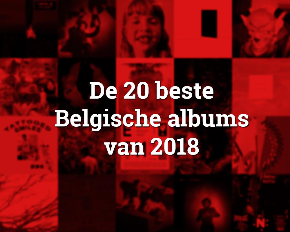 De 20 beste Belgische albums van 2018