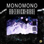 Première debuut-ep MONOMONO - Observant Hoke
