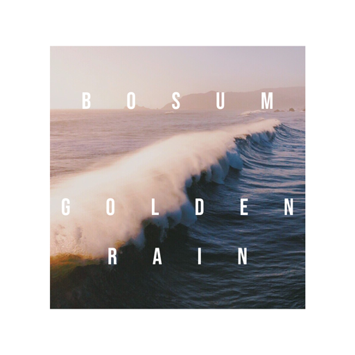"Nieuwe single Bosum – ""Golden Rain"""