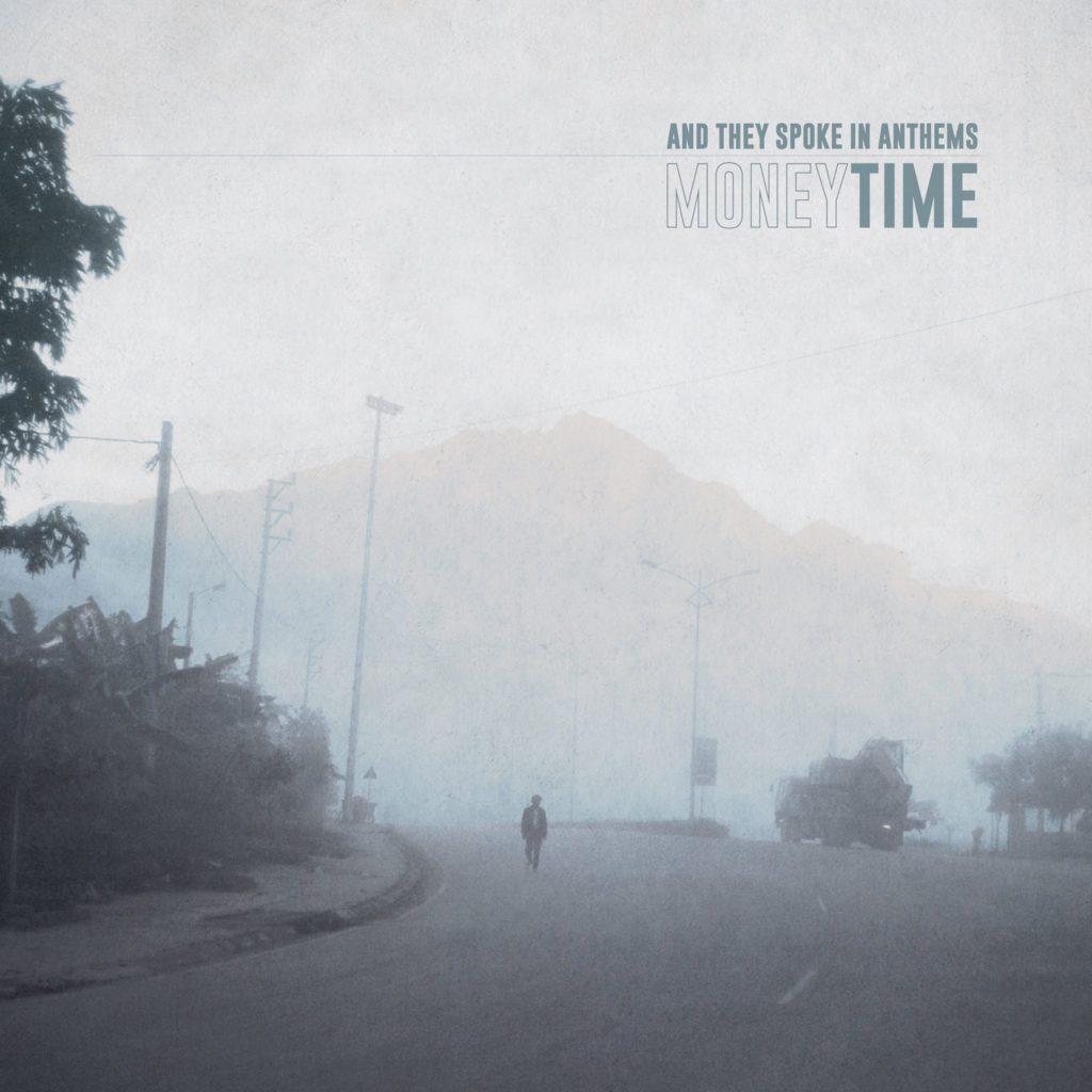 And They Spoke In Anthems – Money Time (★★★★): Op de wip tussen maatschappijkritiek en melancholische pop/rock