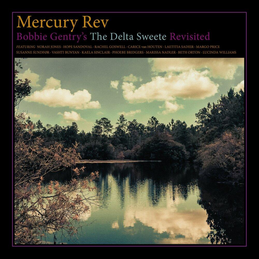 Mercury Rev – The Delta Sweete Revisited (★★★★½): Wonderlijke tribute aan een countryster