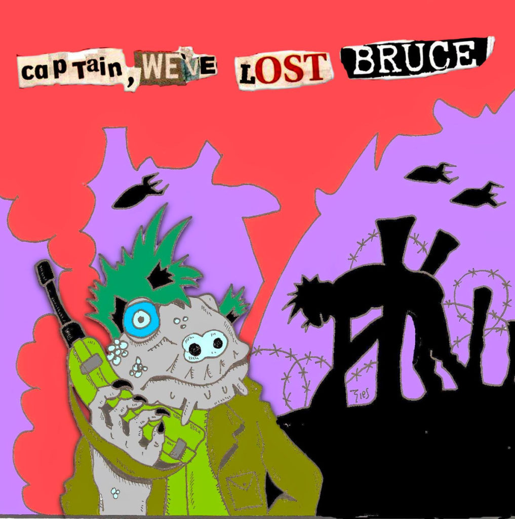 BRUCE – Captain, We've Lost Bruce (★★★½): Punk's not dead, BRUCE is very much alive!