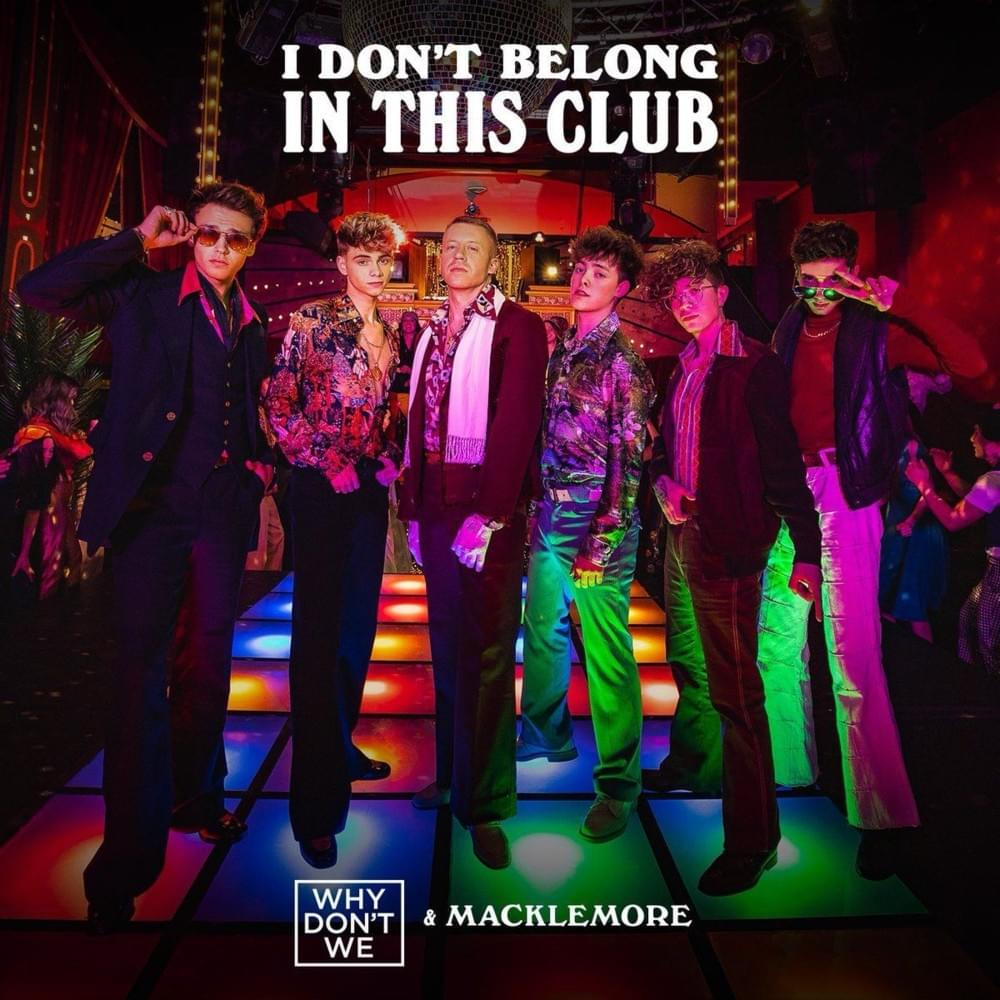 "Nieuwe single Why Don't We & Macklemore – ""I Don't Belong In This Club"""