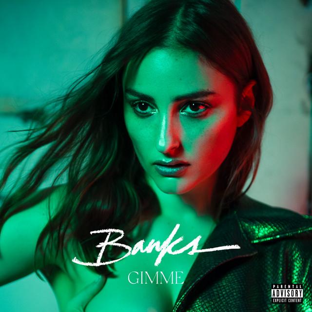 """Nieuwe single BANKS – """"Gimme"""""""