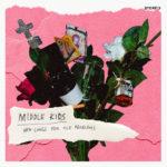 Middle Kids - New Songs For Old Problems (★★★★): Raken waar het pijn doet