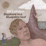 Bill Callahan – Shepherd In A Sheepskin Vest (★★★★½): Klein meesterwerkje