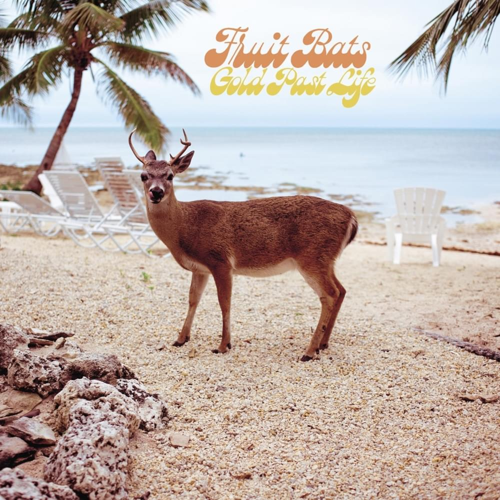 Fruit Bats – Gold Past Life (★★★½): Nostalgische uitspattingen