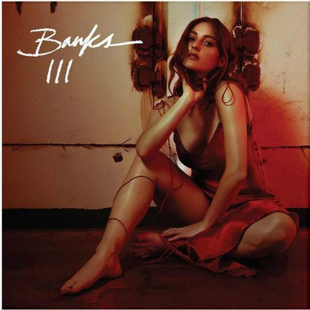 Banks – III (★★★★): Ode aan vrouwelijke sensualiteit en zelfbeschikking
