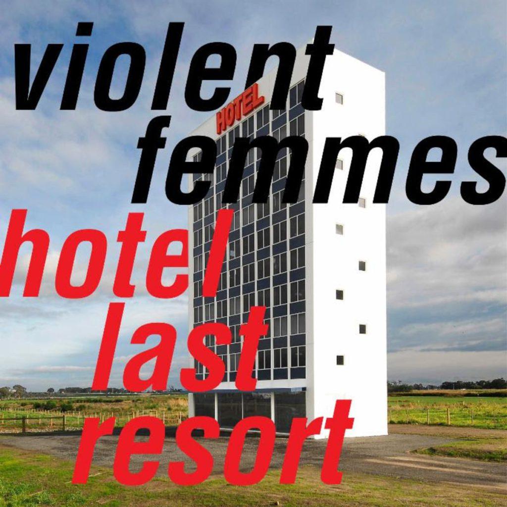Violent Femmes – Hotel Last Resort (★★★): Te veel hetzelfde is nooit goed