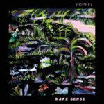 Poppel - Make Sense (★★★½): Korte maar krachtige escapade