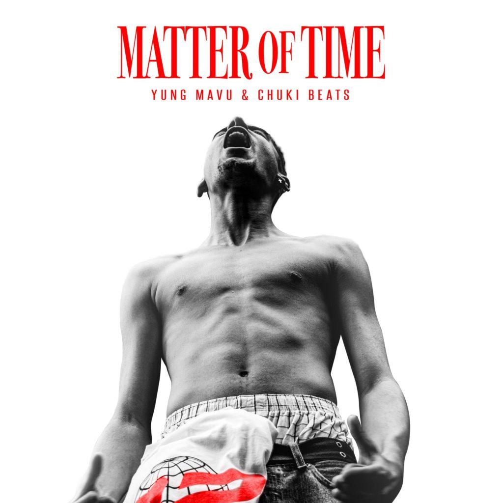 Yung Mavu & Chuki Beats – Matter Of Time (★★★½): +32 goes worldwide