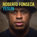 Roberto Fonseca - Yesun (★★★★): Muzikale bruggenbouwer verlegt eigen grenzen