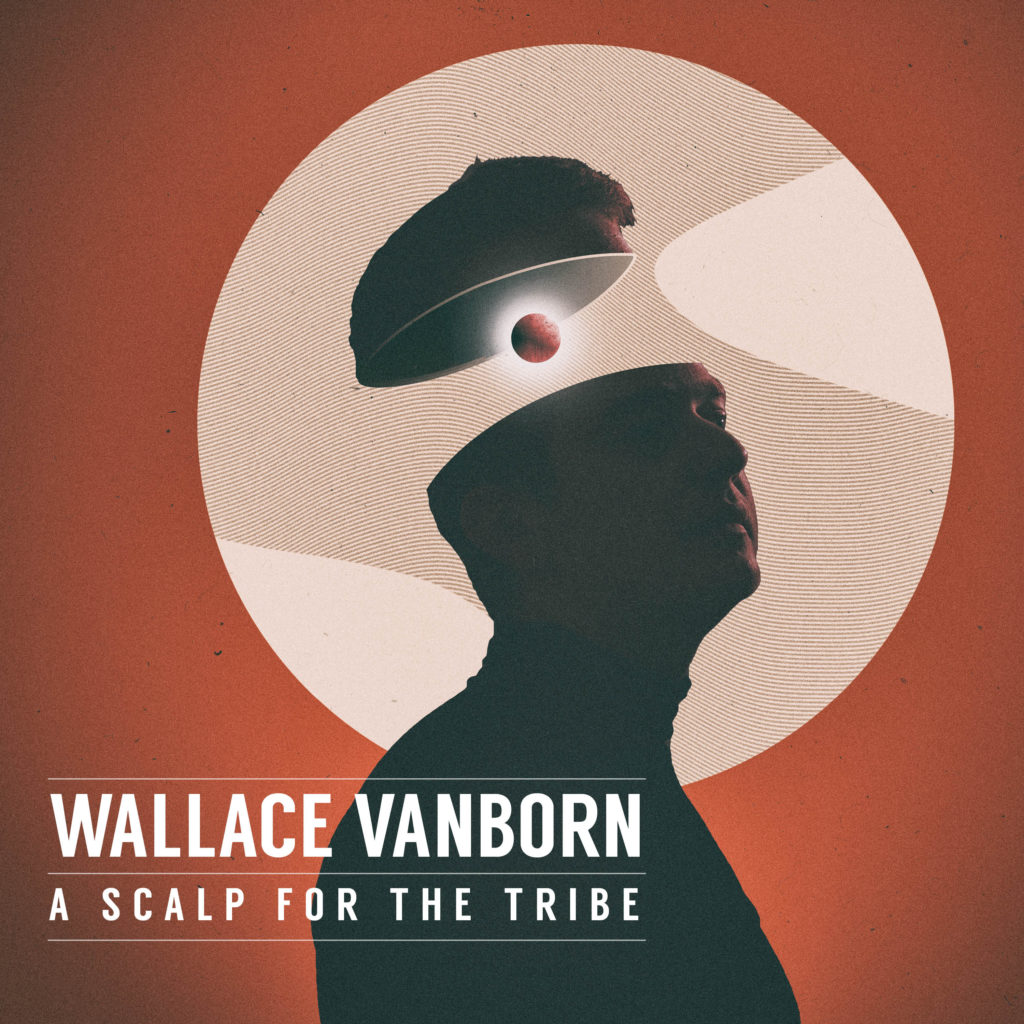 Wallace Vanborn – A Scalp For the Tribe (★★★½): Zonder oogkleppen