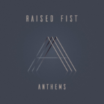 Raised Fist - Anthems (★★★): Positieve energie over