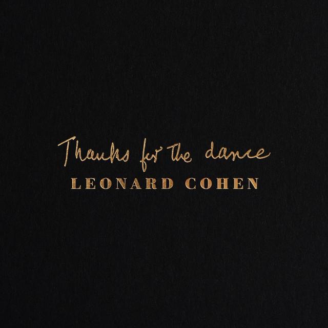Leonard Cohen – Thanks for the Dance (★★★★): Perfect afscheid
