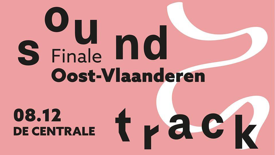 Sound Track Finale Oost-Vlaanderen @ De Centrale (Gent)