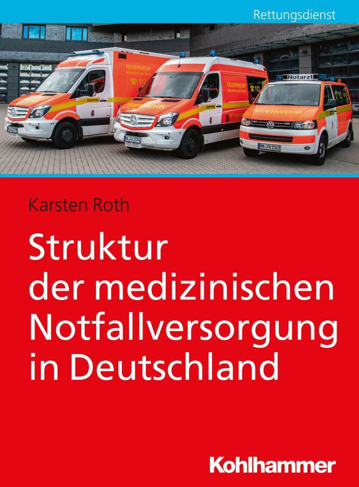 """""""Struktur der medizinischen Notfallversorgung in Deutschland"""""""