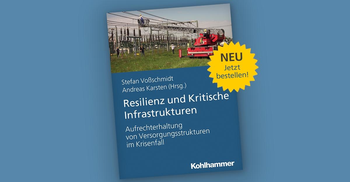 NEU: Resilienz und Kritische Infrastrukturen