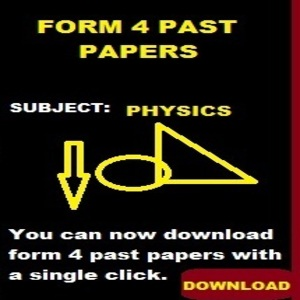 PHYSICS PAST PAPERS  FORM 4