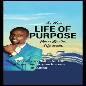 The New Life Of Purpose