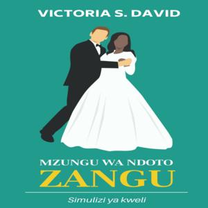 MZUNGU WA NDOTO ZANGU