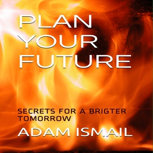 PLAN YOUR FUTURE  Secrets for a brighter tomorrow