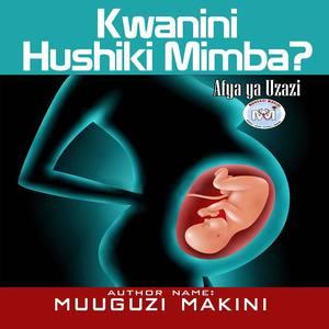 KWA NINI HUSHIKI MIMBA