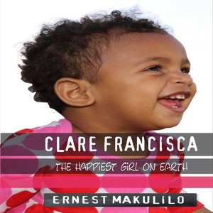 CLARE FRANCISCA  THE HAPPIEST GIRL ON EARTH