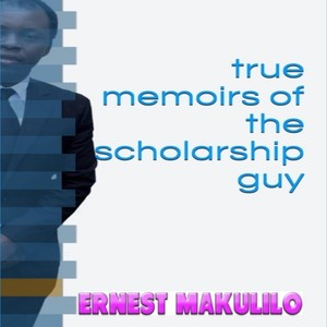 TRUE MEMOIRS OF THE SCHOLARSHIP GUY