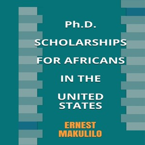 Ph D  SCHOLARSHIPS FOR AFRICANS IN THE UNITED STATES
